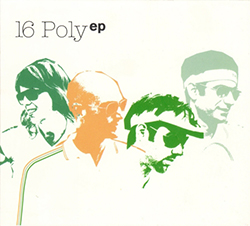 Sixteen Poly EP