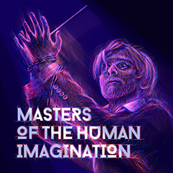 Masters of the Human Imagination