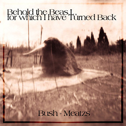 Bush - Meatzs