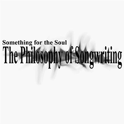 The Philosophy of Somgwriting
