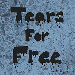 Tears For Free