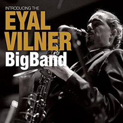 Introducing Eyal Vilner Big Band