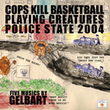 Cops Kill Basketball Playing Creatures Police State 2004