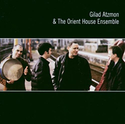 Gilad Atzmon & The Orient House Ensemble