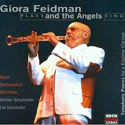Giora Feidman Plays and The Angels Sing