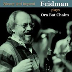 Silence & Beyond - Feidman Plays Ora Bat Chaim