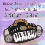 Major Keez joind by Her Highness - in the Neither Land