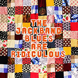 The Jackband Blues Are Ridiculous
