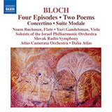 Bloch: 4 Episodes, 2 Poems, Concertino, Suite Modale