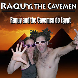 Raquy and the Cavemen Do Egypt
