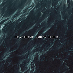 Grew Tired