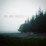 We Are Ghosts 2