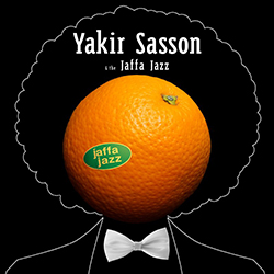 Yakir Sasson & the Jaffa JazZ