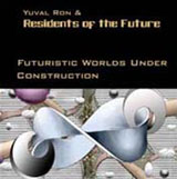 Futuristic Worlds Under Construction