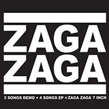 2Songs Demo + 4Songs EP = ZAGA ZAGA 7 INCH