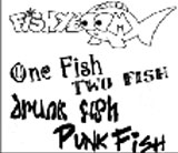 One Fish Two Fish Drunk Fish Punk Fish