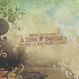 A Dove and Beyond