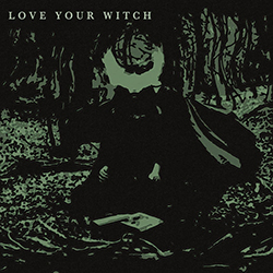 Love Your Witch